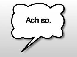 ach so